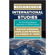 International Studies: An Interdisciplinary Approach to Global Issues by Anderson,Sheldon, 9780813350493