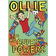 Ollie and His Superpowers by Knowles, Alison; Wiltshire, Sophie, 9781785920493