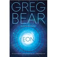 Eon by Bear, Greg, 9780765380494