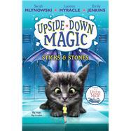 Sticks & Stones (Upside-Down Magic #2) by Mlynowski, Sarah; Myracle, Lauren; Jenkins, Emily, 9780545800495