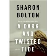 A Dark and Twisted Tide by Bolton, Sharon; Bolton, S. J., 9781250060495
