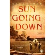 Sun Going Down A Novel by Todd, Jack, 9781416550495