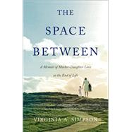 The Space Between by Simpson, Virginia A., 9781631520495