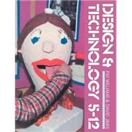 Design And Technology 5-12 by Williams,Patricia, 9781850000495