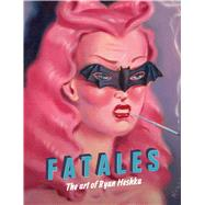 Fatales by Heshka , Ryan (ART); Stonehouse, Fred, 9782374950495