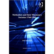 Methodists and Their Missionary Societies 1760-1900 by Pritchard,John, 9781409470496