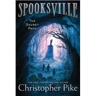 The Secret Path by Pike, Christopher, 9781481410496