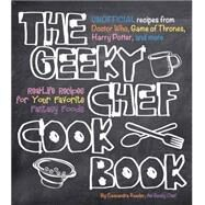 The Geeky Chef Cookbook by Reeder, Cassandra, 9781631060496