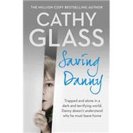 Saving Danny by Glass, Cathy, 9780008130497