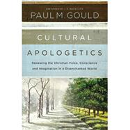 Cultural Apologetics by Gould, Paul M.; Moreland, J. P., 9780310530497