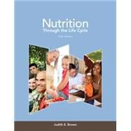 Nutrition Through the Life Cycle by Brown, Isaacs, Krinke, Lechtenberg, Murtaugh, Sharbaugh, Splett, Stang, Wooldridge, 9781133600497