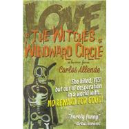 Love, or the Witches of Windward Circle A Horror Farce by Allende, Carlos, 9781942600497
