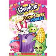 Corny Jokes and Riddles (Shopkins) by Scholastic, 9780545940498
