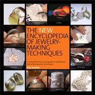 The New Encyclopedia of Jewelry-making Techniques: A Comprehensive Visual Guide to Traditional and Contemporary Techniques by MCGRATH JINKS, 9780762440498