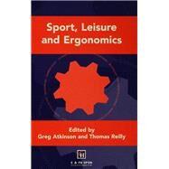 Sport, Leisure and Ergonomics by Atkinson; Greg, 9781138880498