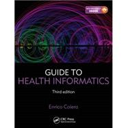 Guide to Health Informatics, Third Edition by Coiera; Enrico, 9781444170498
