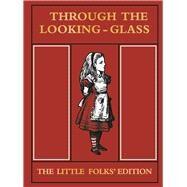 Through the Looking Glass by Carroll, Lewis; Tenniel, John, Sir, 9781509820498