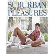 Suburban Pleasures by Henderson, Mark, 9783867870498