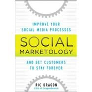 Social Marketology: Improve Your Social Media Processes and Get Customers to Stay Forever by Dragon, Ric, 9780071790499