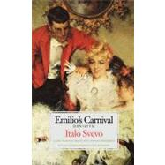 Emilio's Carnival (Senilità) by Italo Svevo; A new translation by Beth Archer Brombert, with an introduction byVictor Brombert, 9780300090499