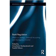Bank Regulation: Effects on Strategy, Financial Accounting and Management Control by Stockenstrand; Anna-Karin, 9781138680500