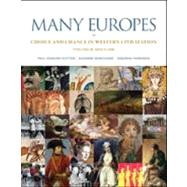 Many Europes: Volume II Choice and Chance in Western Civilization Since 1500 by Dutton, Paul; Marchand, Suzanne; Harkness, Deborah, 9780073330501