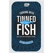 Cooking With Tinned Fish by Van Olphen, Bart, 9781681880501