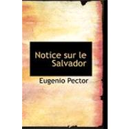 Notice Sur Le Salvador by Pector, Eugenio, 9780554940502