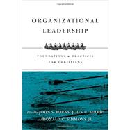 Organizational Leadership by Burns, Jack S.; Shoup, John R.; Simmons, Donald C., Jr., 9780830840502