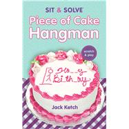 Sit & Solve® Piece of Cake Hangman by Ketch, Jack, 9781454920502