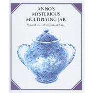 Anno's Mysterious Multiplying Jar by Anno, Masaichiro, 9781606860502