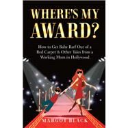 Where's My Award? by Black, Margot, 9780996950503