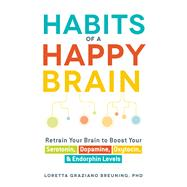 Habits of a Happy Brain by Breuning, Loretta Graziano, Ph.d., 9781440590504