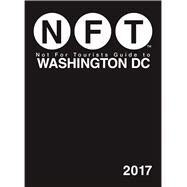Not for Tourists Guide to Washington Dc 2017 by Not for Tourists, 9781510710504