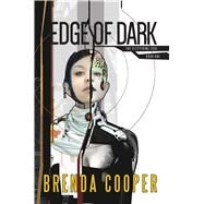 Edge of Dark by Cooper, Brenda, 9781633880504
