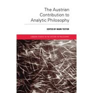 The Austrian Contribution to Analytic Philosophy by Textor; Mark, 9781138010505