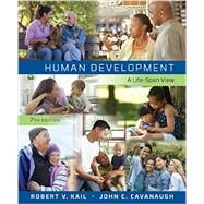 Human Development A Life-Span View by Kail, Robert V.; Cavanaugh, John C., 9781305630505