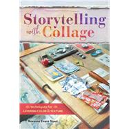 Storytelling With Collage by Stout, Roxanne Evans, 9781440340505