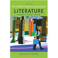 The Compact Bedford Introduction to Literature: Reading, Thinking, and Writing by Meyer, Michael, 9781457650505