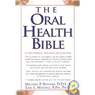 The Oral Health Bible by Bonner, Michael P.; Mindell, Earl, 9781591200505