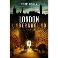London Underground by Angus, Chris, 9781631580505