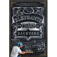 The Elephants in My Backyard by Surendra, Rajiv, 9781682450505