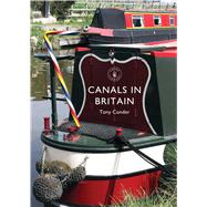 Canals in Britain by Conder, Tony, 9781784420505