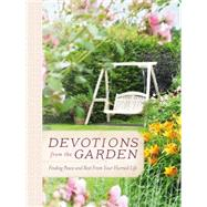 Devotions from the Garden: Finding Peace and Rest in Your Hurried Life by Drennan, Miriam, 9780718030506