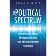 The Political Spectrum by Hazlett, Thomas Winslow, 9780300210507