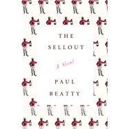 The Sellout A Novel by Beatty, Paul, 9780374260507