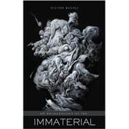 An Archaeology of the Immaterial by Buchli; Victor, 9780415840507