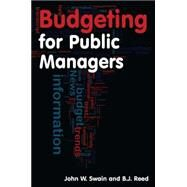 Budgeting for Public Managers by Swain; John W., 9780765620507