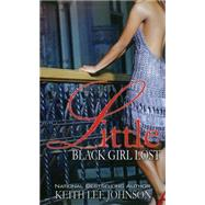 Little Black Girl Lost by JOHNSON, KEITH L., 9781601620507