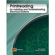 Printreading for Installing and Troubleshooting Electrical Systems by Mazur, Glen A.; Weindorf, William J., 9780826920508